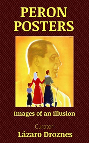 PERON POSTERS: Images of an illusion