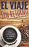 El viaje sin retorno: 1 (Cuentos Largos de Café)