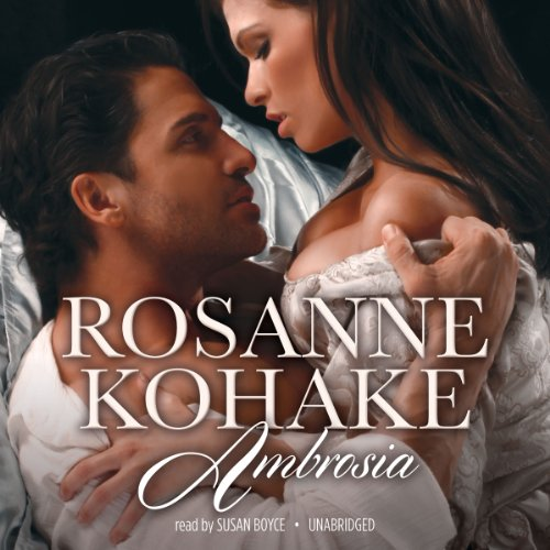 Ambrosia                   By:                                                                                                                                 Rosanne Kohake                               Narrated by:                                                                                                                                 Susan Boyce                      Length: 18 hrs and 58 mins     7 ratings     Overall 4.9