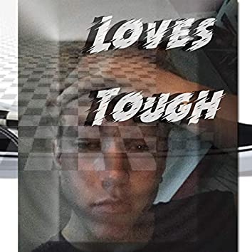 Love's Tough