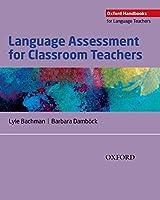 Language Assessment for Classroom Teachers (Oxford Handbooks for Language Teachers)