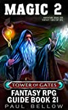 Magic 2: Adventure Ideas for Fantasy Tabletop RPG Game Masters (Tower of Gates Fantasy RPG Guide Book 21) (English Edition)