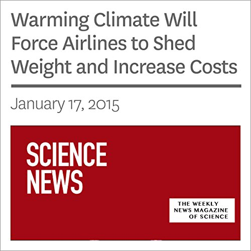 Warming Climate Will Force Airlines to Shed Weight and Increase Costs  cover art