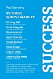Success - By Those Who Have Made It