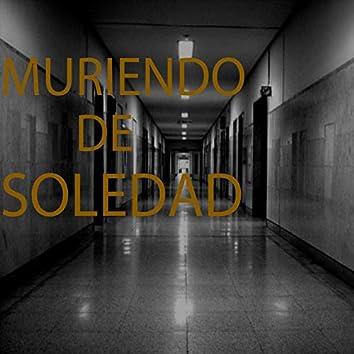 MURIENDO DE SOLEDAD