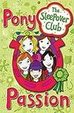 Pony Passion (Sleepover Club)