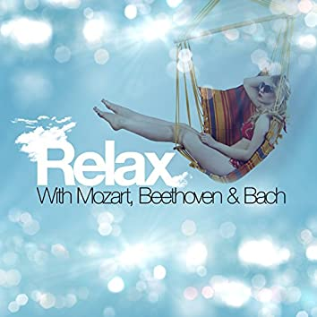 Relax with Mozart, Beethoven & Bach