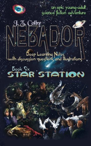 NEBADOR Book Six: Star Station: Deep Learning Notes