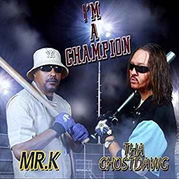 I'm a Champion (feat. Mr.K)