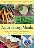 Nourishing Meals: Healthy Gluten-Free Recipes for the Whole Family by Alissa Segersten (2012-09-05)