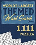 The World's Largest Themed Word Search Book - Vol. 1: 1,111 Puzzles for Adults & Seniors