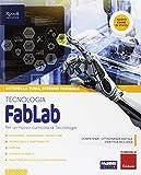 FabLab. Tecnologia-Laboratorio-Disegno-Tavole per il disegno. Per la Scuola media. Con ebook. Con espansione online
