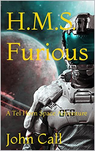 H.M.S. Furious: A Tel Horn Space Adventure (Captain Master Tel Horn Space Adventures Book 1) (English Edition)