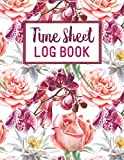 Time Sheet Log Book: Simple Employee Timesheet Logbook Record, Freelance and Contract Work Tracker Notebook, Monitor Work Hours (Peach Burgandy Floral)