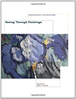 Seeing Through Paintings: Physical Examination in Art Historical Studies (Materials and Meaning in the Fine Arts)