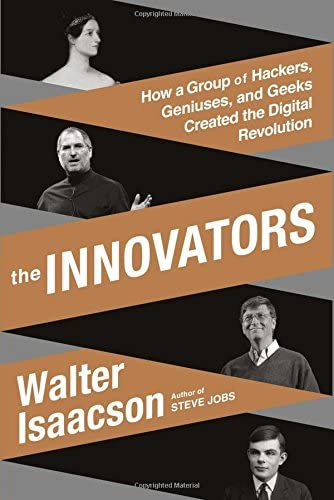 The Innovators How a Group of Hackers Geniuses and Geeks Created the Digital Revolution product image