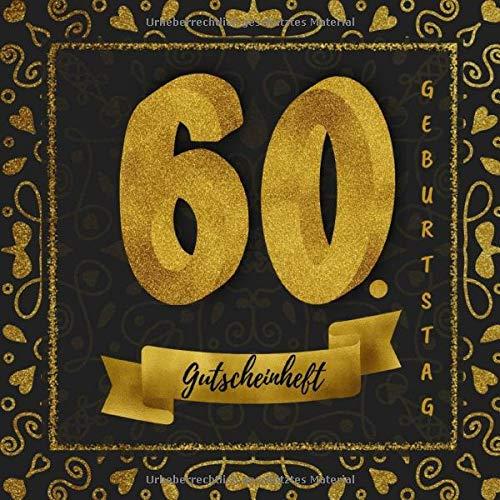 60. Geburtstag Gutscheinheft: Gutscheinbuch zum selbst gestalten   12 Gutscheine - einer für jeden Monat   Geschenkbuch zur Geburtstagsfeier   Edition gold