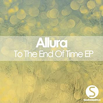 To The End Of Time EP