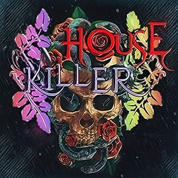 House Killer