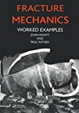Fracture Mechanics: Worked Examples - John Knott