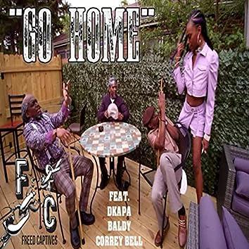 Go Home (feat. Dkapa, Baldy & Correy Bell)