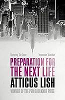 Preparation for the Next Life: Winner of the 2015 PEN/Faulkner Award for Fiction