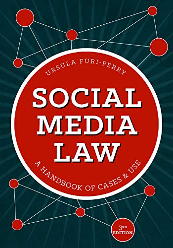 Compare Textbook Prices for Social Media Law: A Handbook of Cases & Use Third Edition ISBN 9781641053495 by Furi-Perry J.D., Ursula