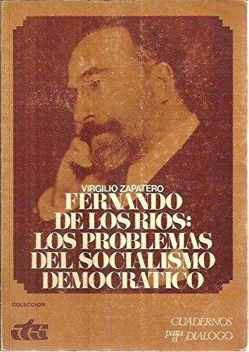 FERNANDO DE LOS RIOS:LOS PROBLEMAS DEL SOCIALISMO DEMOCRATICO. Coleccion Cuadernos Para el Dialogo.