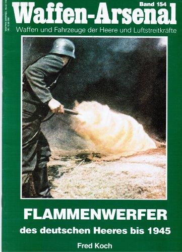 Flammenwerfer des deutschen Heeres bis 1945 (Waffen-Arsenal, Bd. 154)