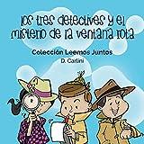 Los Tres Detectives y el Misterio de la Ventana Rota: Volume 1