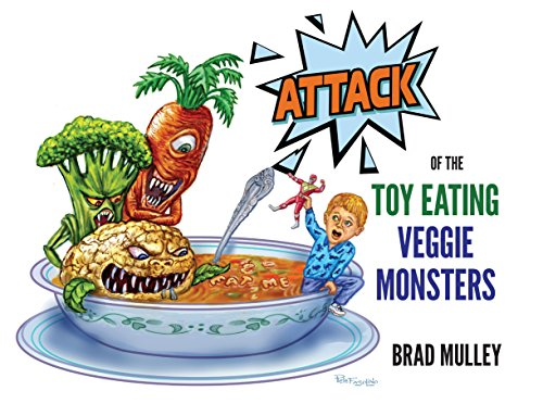 Amazon Com Attack Of The Toy Eating Veggie Monsters Ebook Mulley Brad Fasolino Peter Kindle Store
