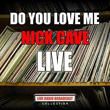 Do You Love Me (Live)