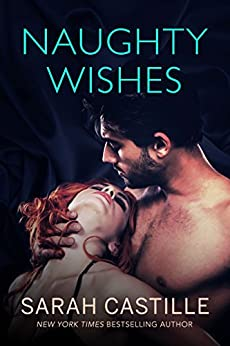 Naughty Wishes (Naughty Shorts Book 2) by [Sarah Castille]