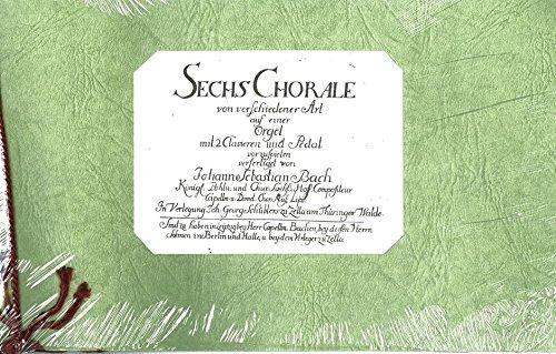 Sechs Choräle von verschiedener Art: von Johann Sebastian Bach (Dokumente zur Aufführungspraxis alter Musik)