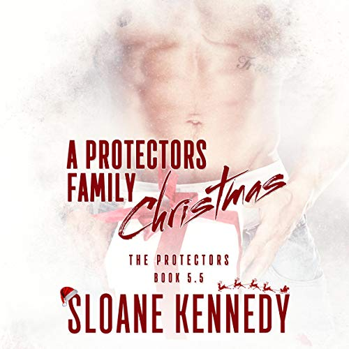 Protectors 5.5 - A Protectors Family Christmas - Sloane Kennedy
