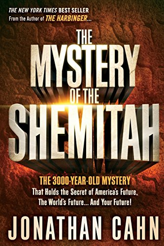 The Mystery of the Shemitah: The 3,000-Year-Old Mystery That Holds the Secret of America's Future, the World's Future, and Your Future! -  Cahn, Jonathan, Illustrated, Paperback