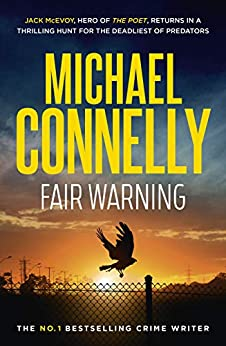 Fair Warning (Jack McEvoy Book 3) by [Michael Connelly]