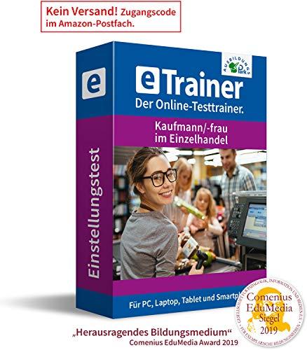 Einstellungstest Kaufmann / Kauffrau im Einzelhandel 2021: eTrainer – Der Online-Testtrainer | Über 1.500 Aufgaben mit Lösungen: Wissen, Sprache, Mathe, Logik, Konzentration … | Eignungstest üben