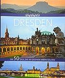 """Highlights Dresden: Die 50 Ziele, die Sie gesehen haben sollten. Vom Zwinger über Semperoper bis zur Frauenkirche und Albertinum. """"Elbflorenz"""" erkunden - mit Insidertipps zu Hotels"""