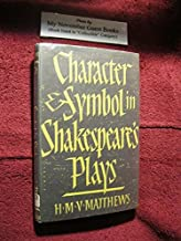 Character & symbol in Shakespeare's plays: A study of certain Christian and pre-Christian elements in their structure and imagery