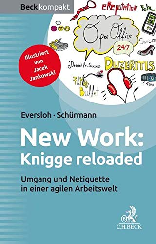 New Work: Knigge reloaded: Umgang und Netiquette in einer agilen Arbeitswelt (Beck kompakt)
