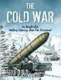 The Cold War (Color and Learn): An Illustrated History Coloring Book For Everyone!