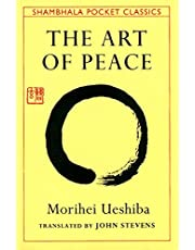 The Art of Peace: Teachings of the Founder of Aikido Pocket Classic (Shambhala Pocket Classics)