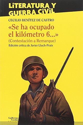 'Se ha ocupado el kilómetro 6...' (Contestación a Remarque) (Literatura y Guerra Civil)