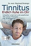 Tinnitus. Endlich Ruhe im Ohr: - Ursachen erkennen und ausschalten - - Die besten Therapien - - Mit Selbsthilfeteil - Dr. med. Eberhard Biesinger