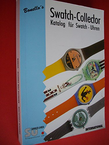 Bonello's Swatch-Collector. Katalog für Swatch- Uhren 1996/1997