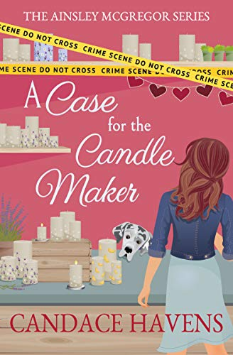 A Case for the Candle Maker (Ainsley McGregor Book 4) by [Candace Havens]