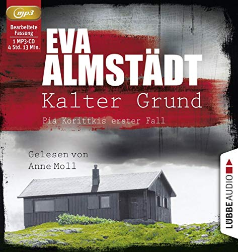 Kalter Grund: Pia Korittkis erster Fall. (Kommissarin Pia Korittki, Band 1)