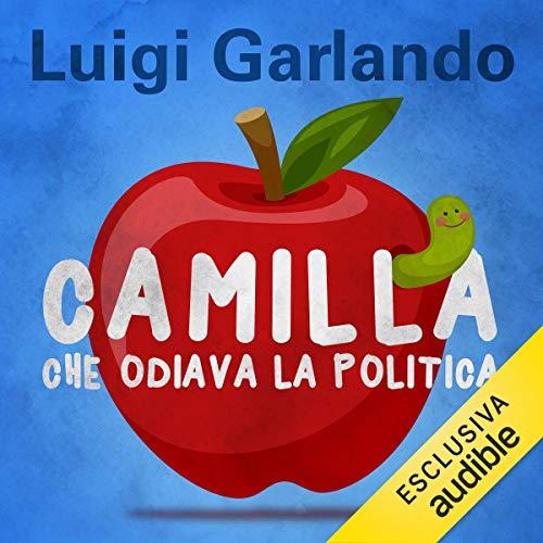 Camilla che odiava la politica copertina