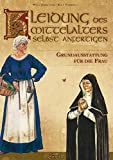 Kleidung des Mittelalters selbst anfertigen - Grundausstattung für die Frau